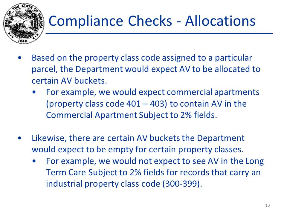 Compliance Checks - Allocations Based on the property class code assigned to a particular parcel, the Department would expect AV to be allocated to certain AV buckets.