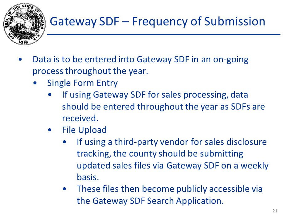 Gateway SDF – Frequency of Submission Data is to be entered into Gateway SDF in an on-going process throughout the year.
