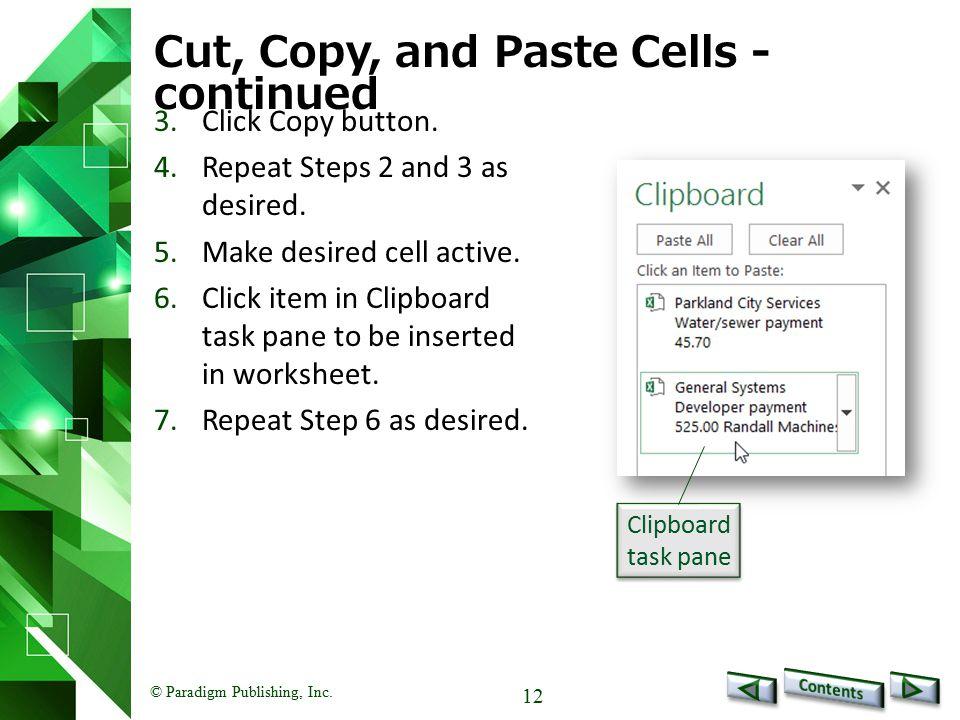 © Paradigm Publishing, Inc. 12 Cut, Copy, and Paste Cells - continued 3.Click Copy button.