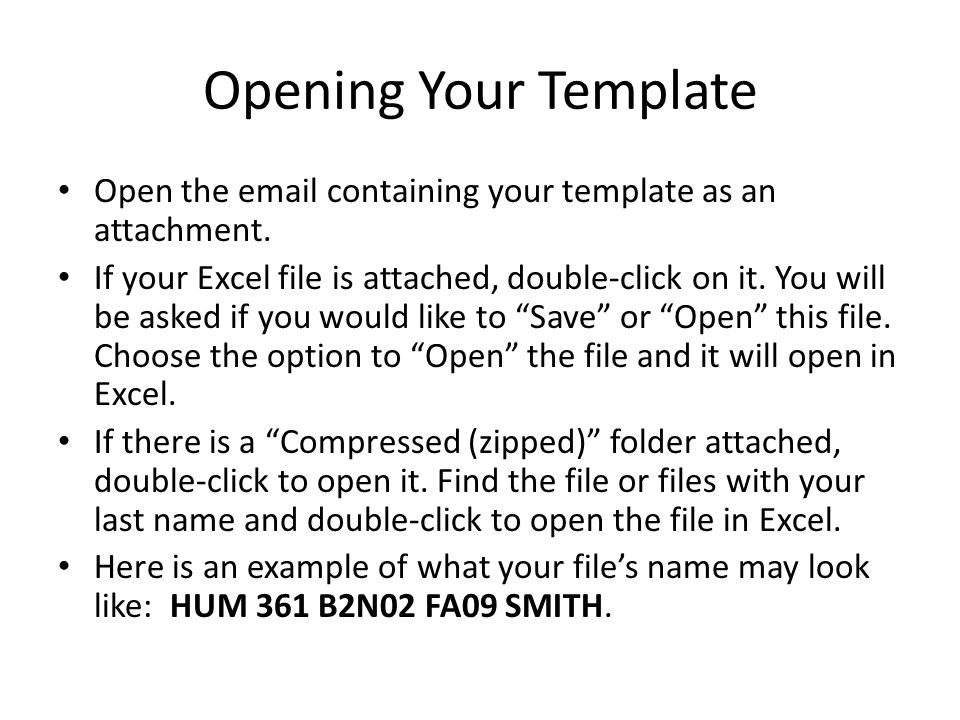 Opening Your Template Open the email containing your template as an attachment.
