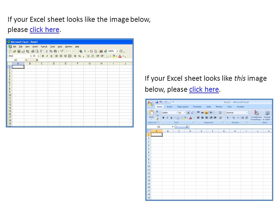 If your Excel sheet looks like the image below, please click here.click here If your Excel sheet looks like this image below, please click here.click here