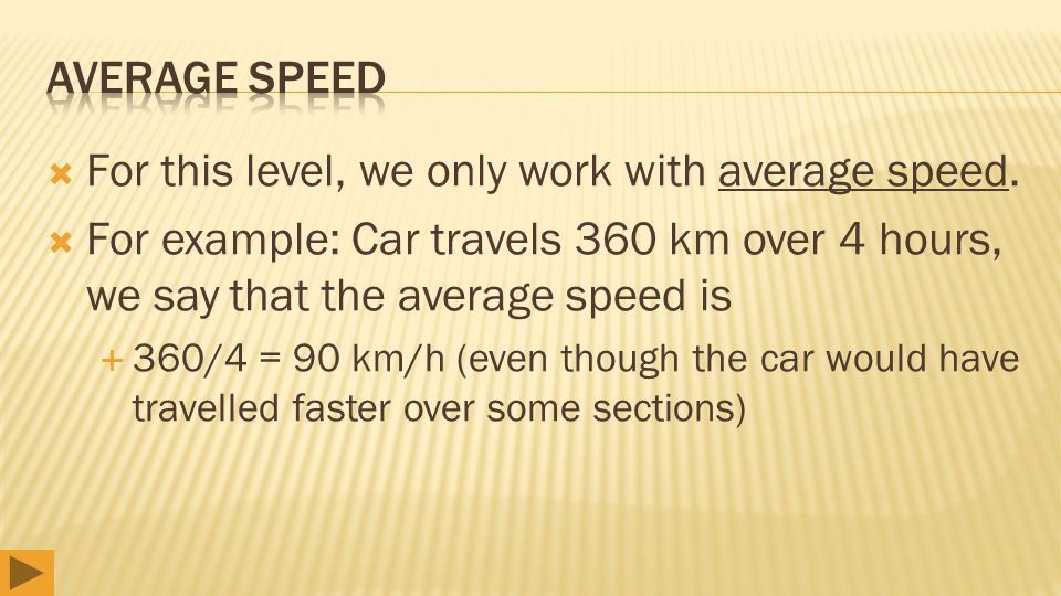  For this level, we only work with average speed.
