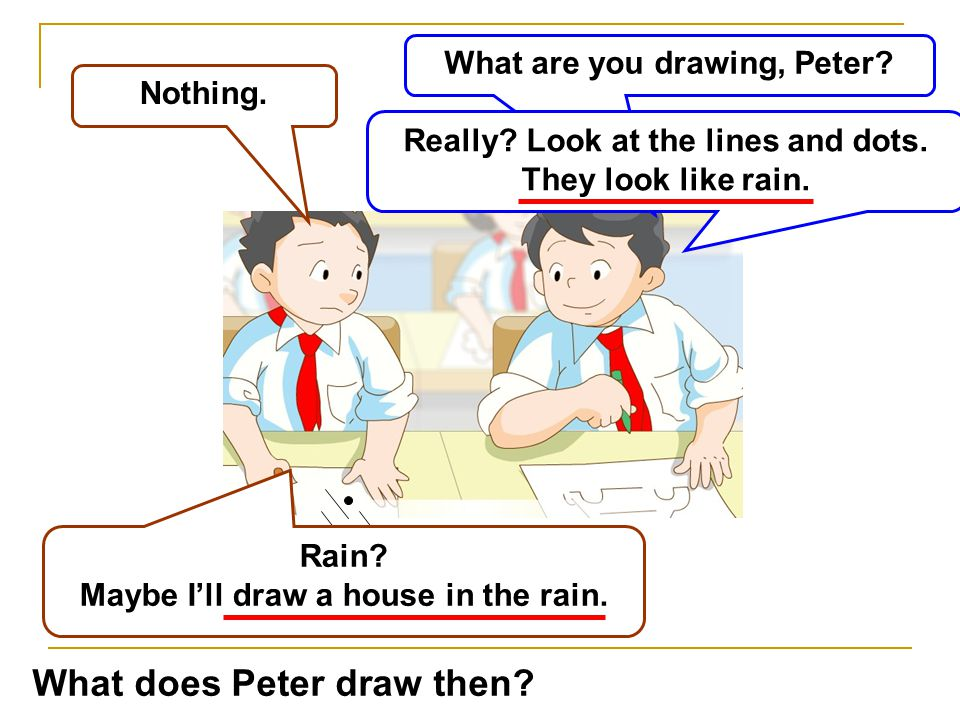 What are you drawing, Peter. Nothing. Really. Look at the lines and dots.