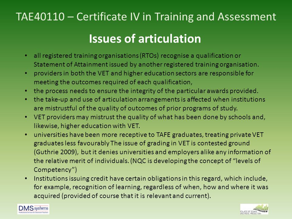 TAE40110 – Certificate IV in Training and Assessment Issues of articulation all registered training organisations (RTOs) recognise a qualification or