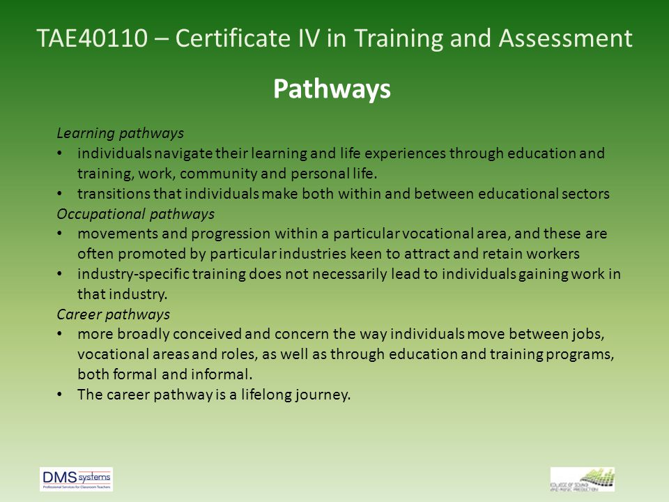 TAE40110 – Certificate IV in Training and Assessment Pathways Learning pathways individuals navigate their learning and life experiences through educa