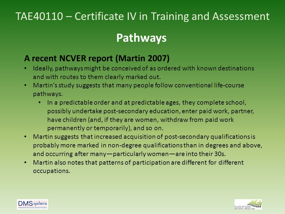 TAE40110 – Certificate IV in Training and Assessment National Goals for Schooling New Framework for Vocational Education in Schools – Policy Directions, 2001 (MCEETA) p.