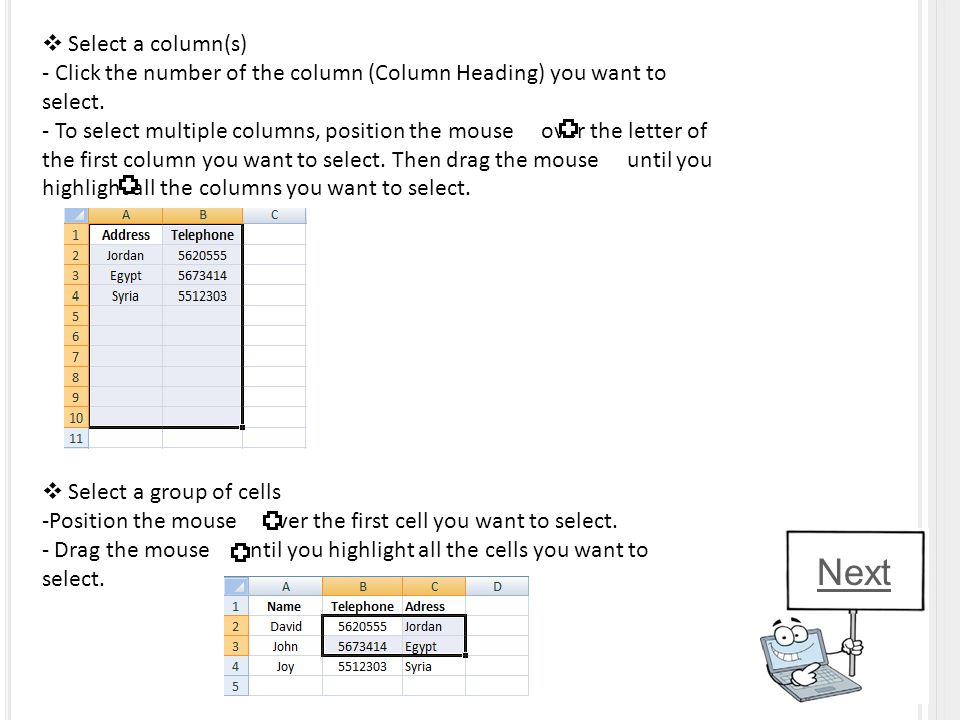  Select a column(s) - Click the number of the column (Column Heading) you want to select.