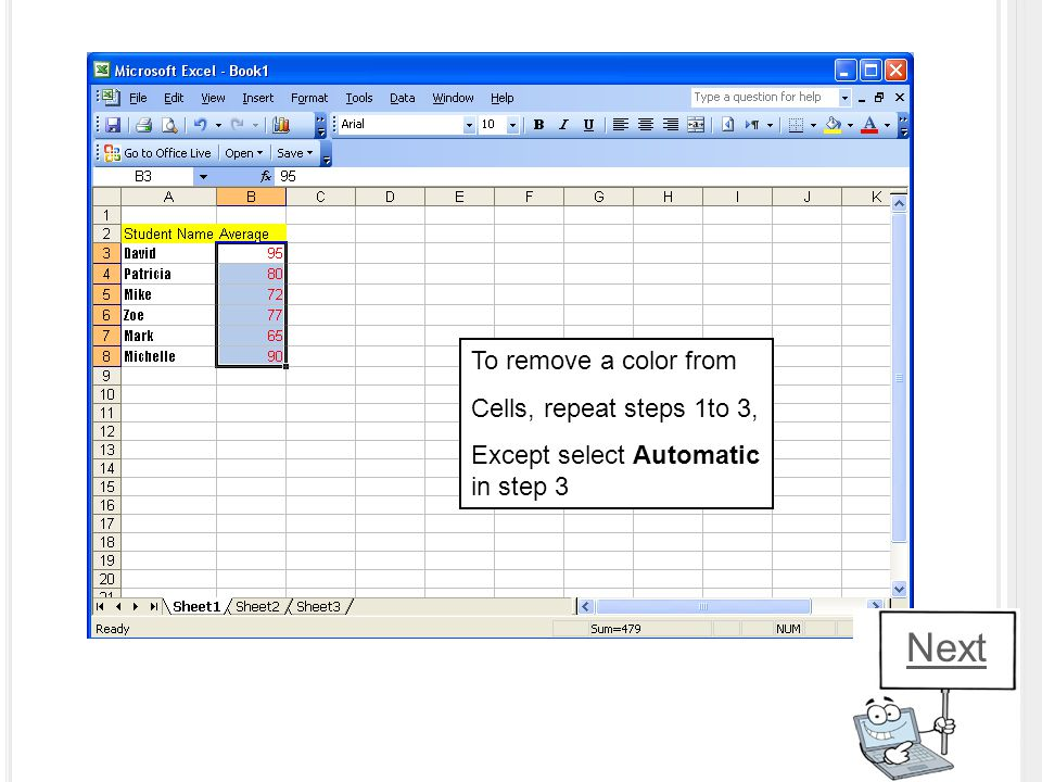 To remove a color from Cells, repeat steps 1to 3, Except select Automatic in step 3 Next