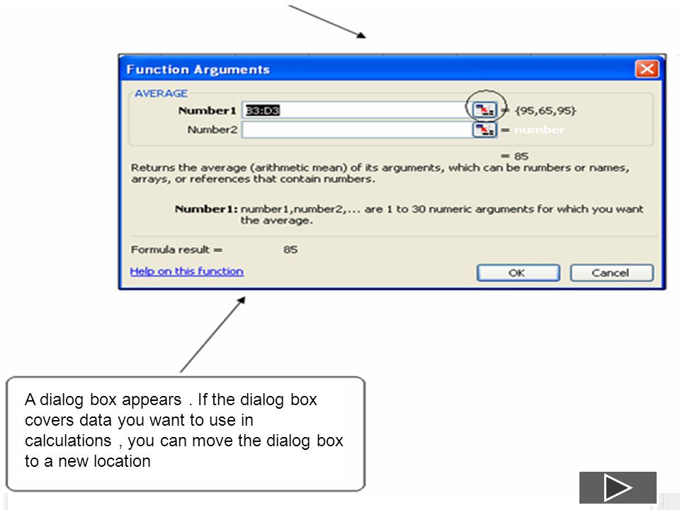 A dialog box appears. If the dialog box covers data you want to use in calculations, you can move the dialog box to a new location