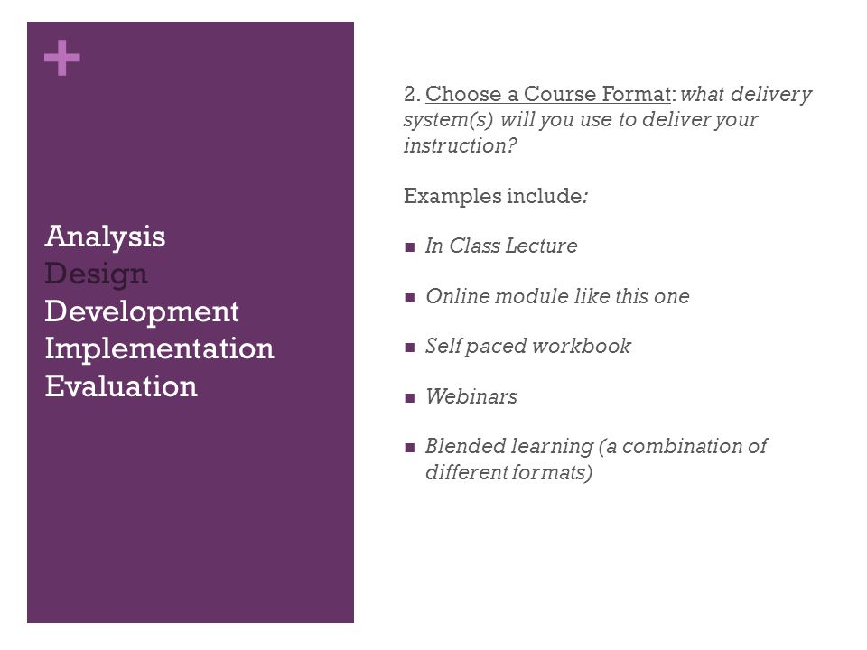 + Analysis Design Development Implementation Evaluation 2.