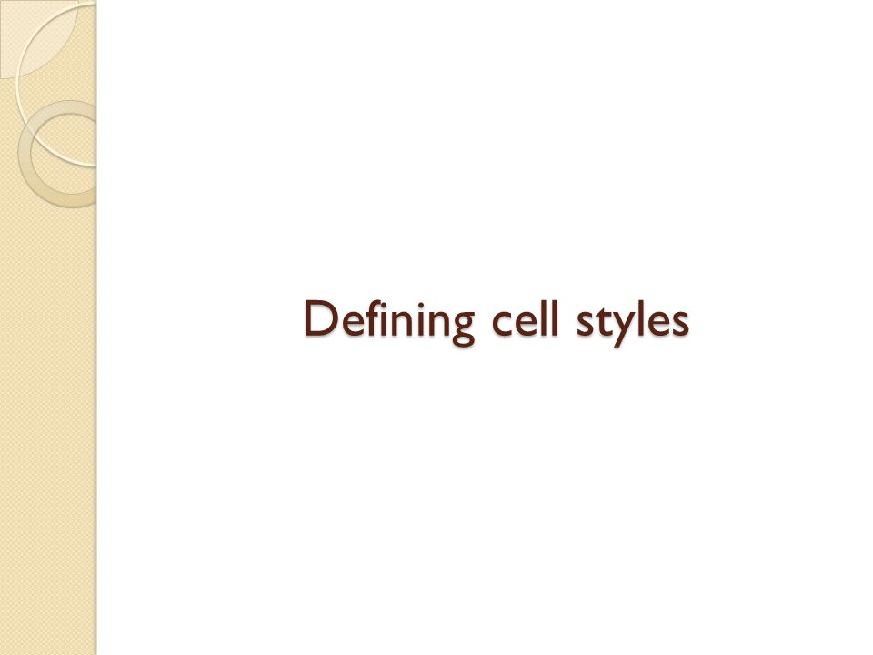 Defining cell styles
