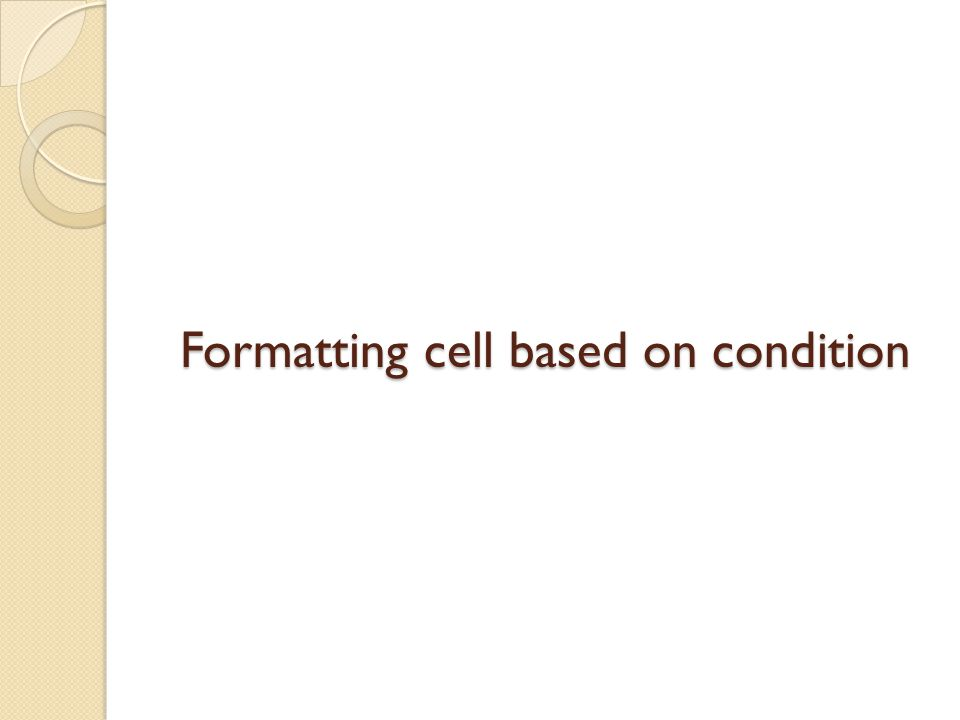 Formatting cell based on condition