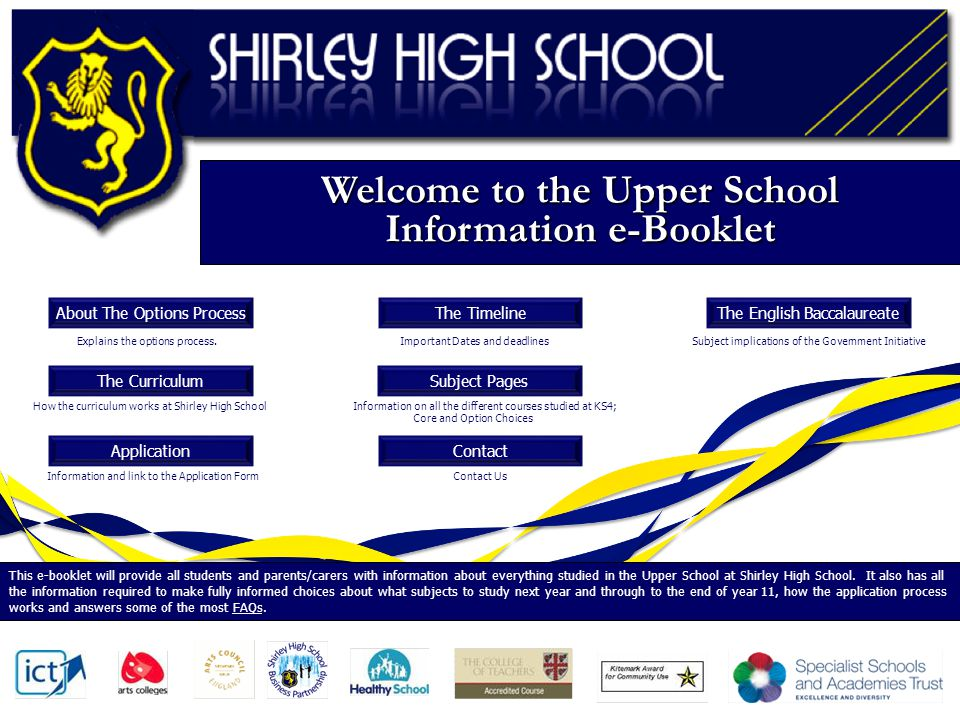 This e-booklet will provide all students and parents/carers with information about everything studied in the Upper School at Shirley High School.