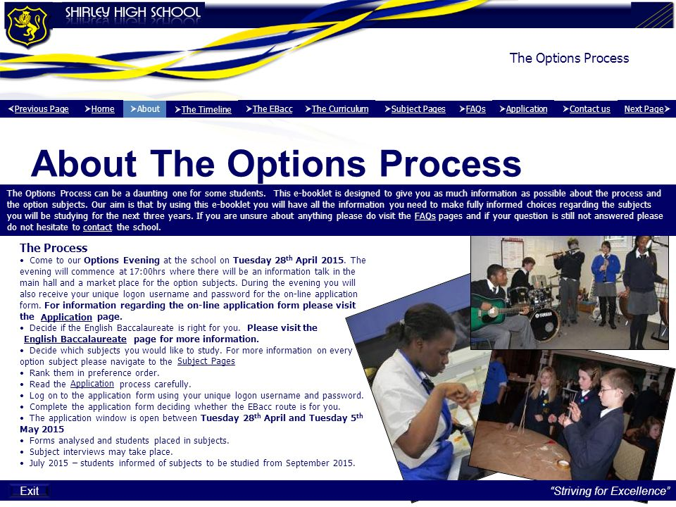 The Process Come to our Options Evening at the school on Tuesday 28 th April 2015.