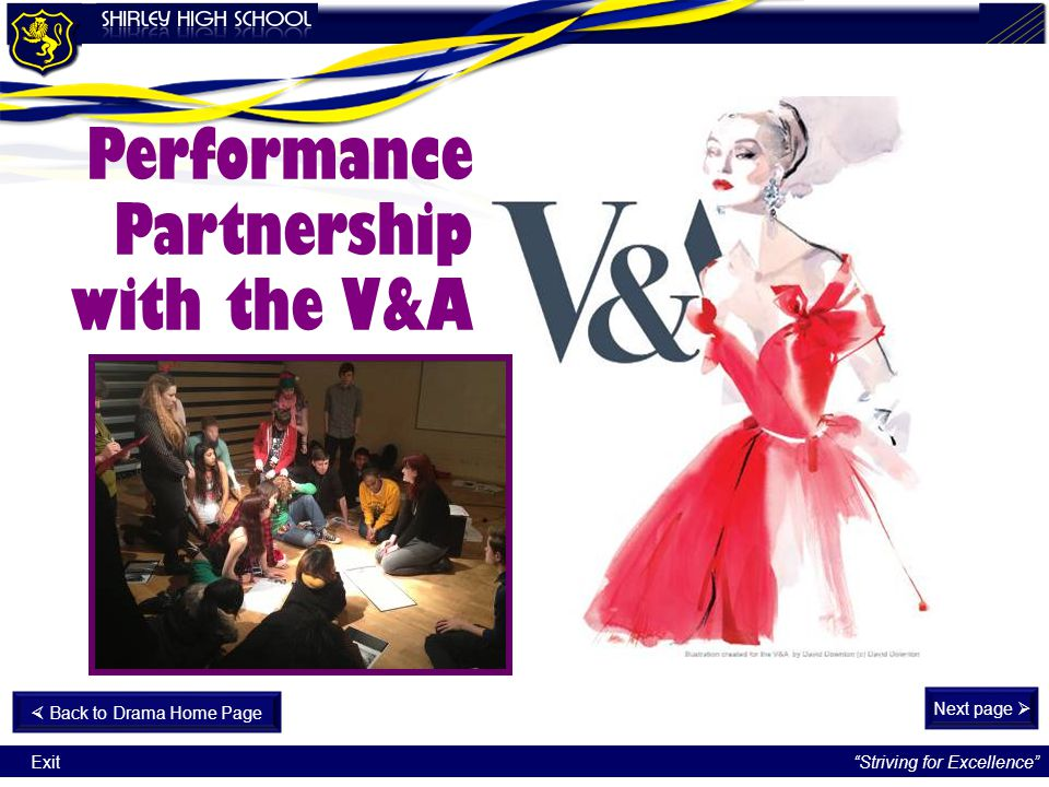 """""""Striving for Excellence"""" Exit Performance Partnership with the V&A Next page   Back to Drama Home Page"""