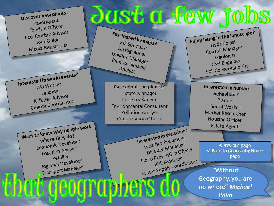 Discover new places! Travel Agent Tourism Officer Eco-Tourism Advisor Tour Guide Media Researcher Discover new places! Travel Agent Tourism Officer Ec