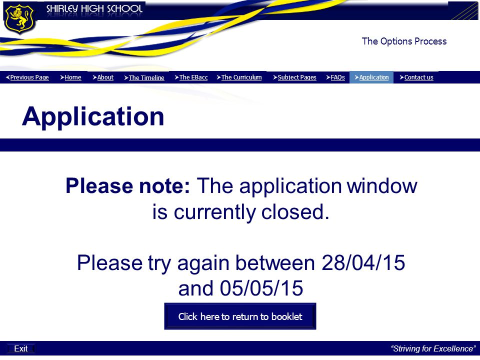 The Options Process Application Click here to return to booklet Please note: The application window is currently closed.