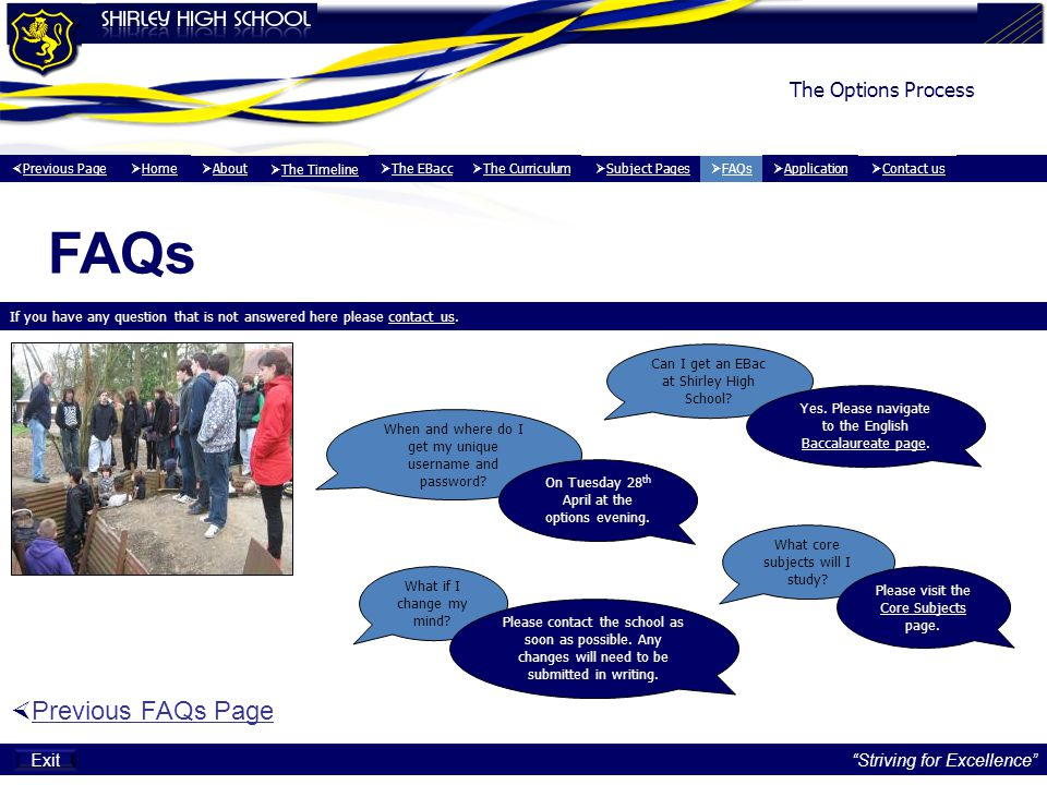 The Options Process FAQs If you have any question that is not answered here please contact us.contact us  Previous FAQs Page Striving for Excellence Can I get an EBac at Shirley High School.