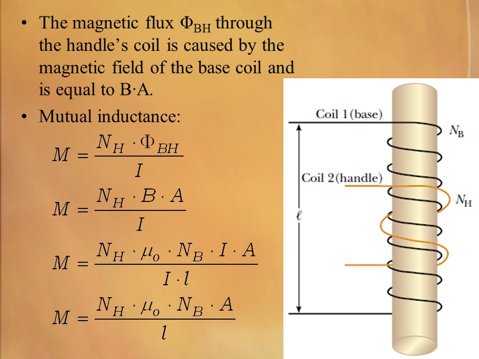 The magnetic flux Φ BH through the handle's coil is caused by the magnetic field of the base coil and is equal to B·A. Mutual inductance: