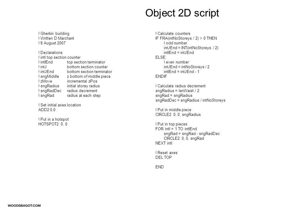 Object 2D script . Gherkin building . Written D Marchant .