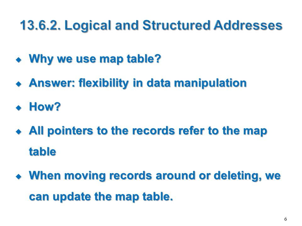  Why we use map table.  Answer: flexibility in data manipulation  How.