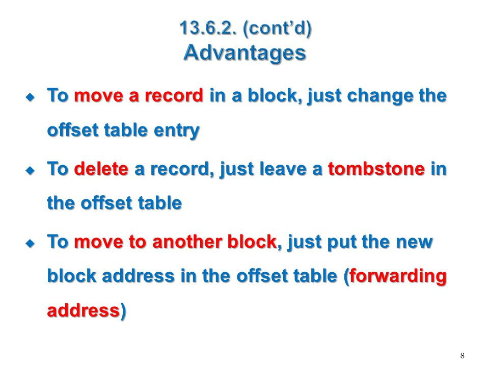  There are some cases that records contain pointers  When records represent objects (and not tuples)  Object-Relational databases  Index blocks (next chapter) 9