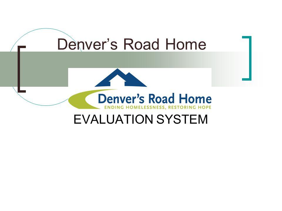 Denver's Road Home EVALUATION SYSTEM