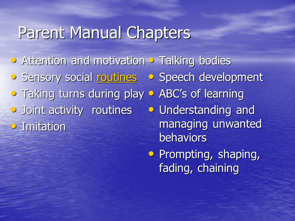 Parent Manual Chapters Attention and motivation Attention and motivation Sensory social routines Sensory social routinesroutines Taking turns during p