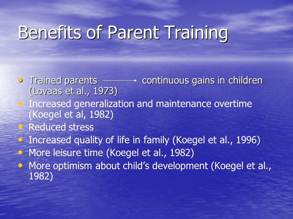 Effects of the intervention: Parents learned play based intervention strategies learned play based intervention strategies learned principles of behavior change and learned how to apply them learned principles of behavior change and learned how to apply them used these skills in real-life contexts and interactions used these skills in real-life contexts and interactions taught children their developmental objectives taught children their developmental objectives maintained skills for 12 weeks after treatment ended maintained skills for 12 weeks after treatment ended