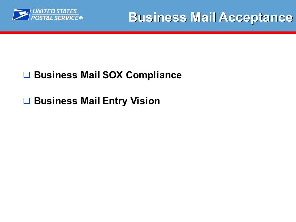 ®  Business Mail SOX Compliance  Business Mail Entry Vision Business Mail Acceptance