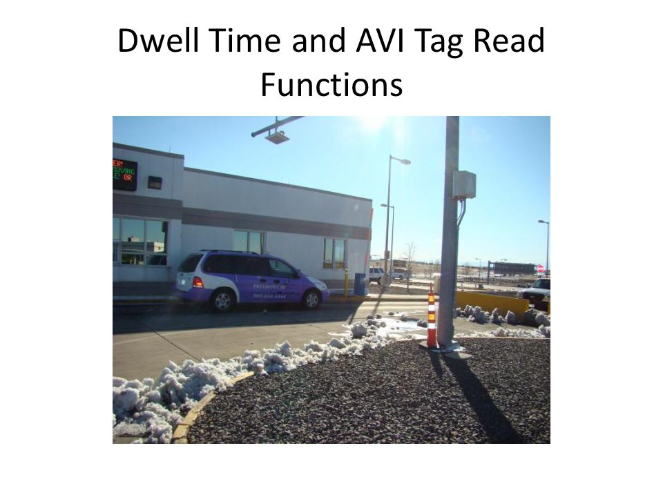 Dwell Time and AVI Tag Read Functions
