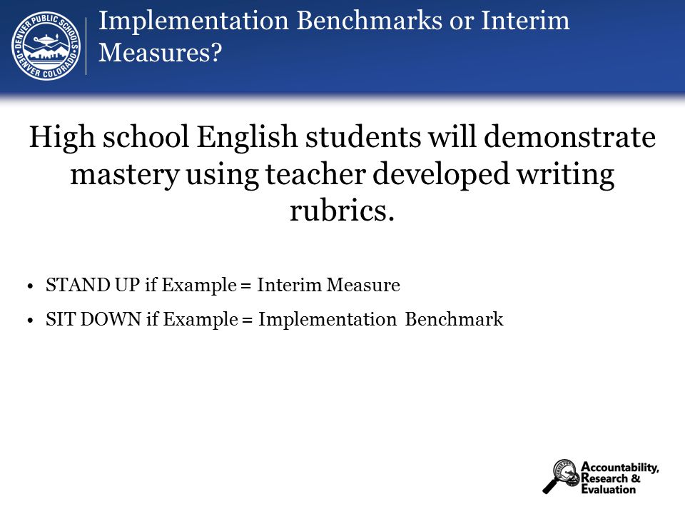 Implementation Benchmarks or Interim Measures.