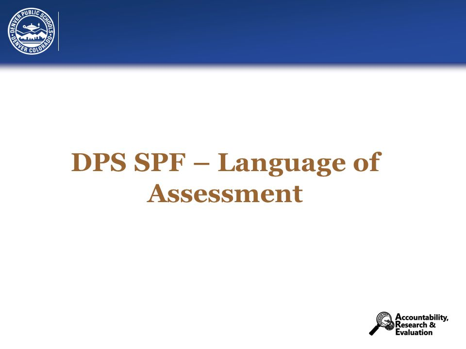 DPS SPF – Language of Assessment
