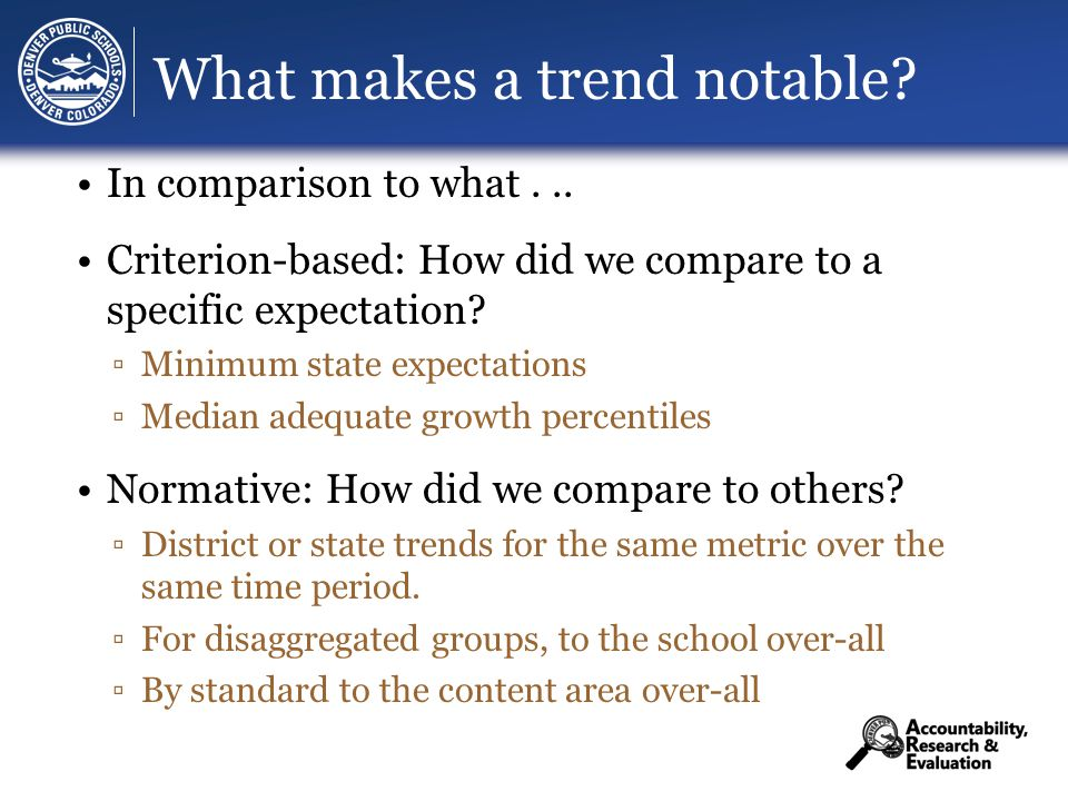 What makes a trend notable. In comparison to what...