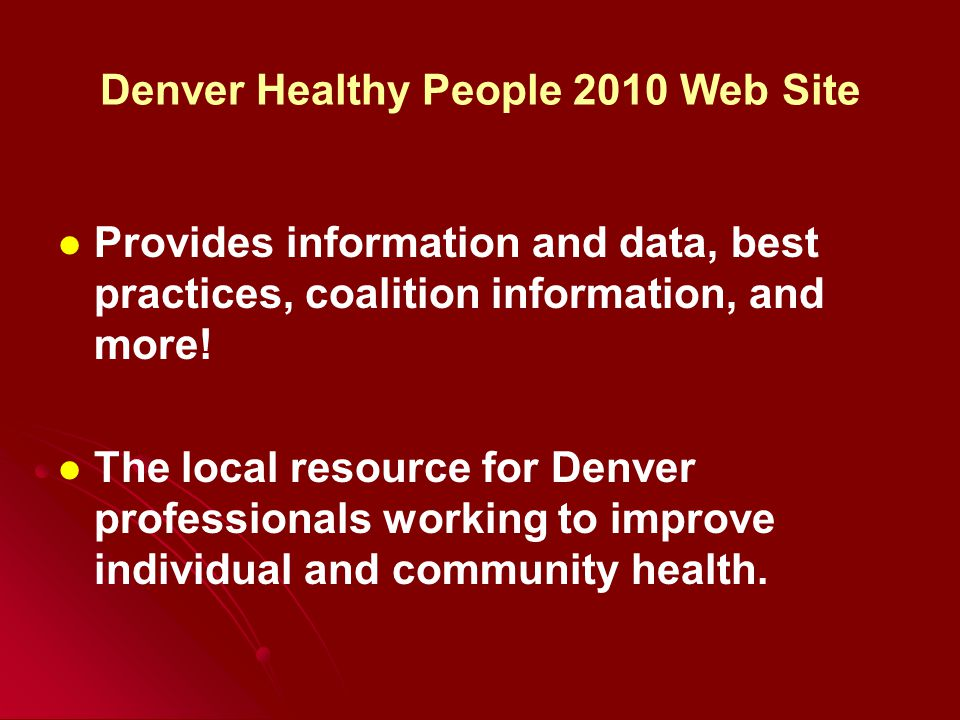 Denver Healthy People 2010 http://denvergov.org/hp2010