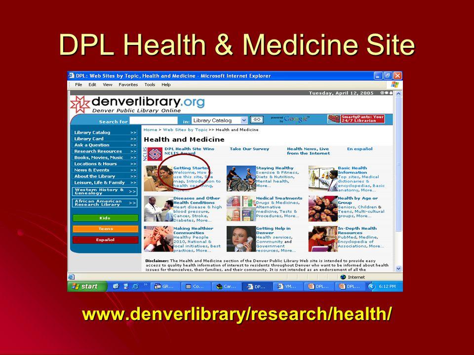 DPL Health & Medicine Site www.denverlibrary/research/health/