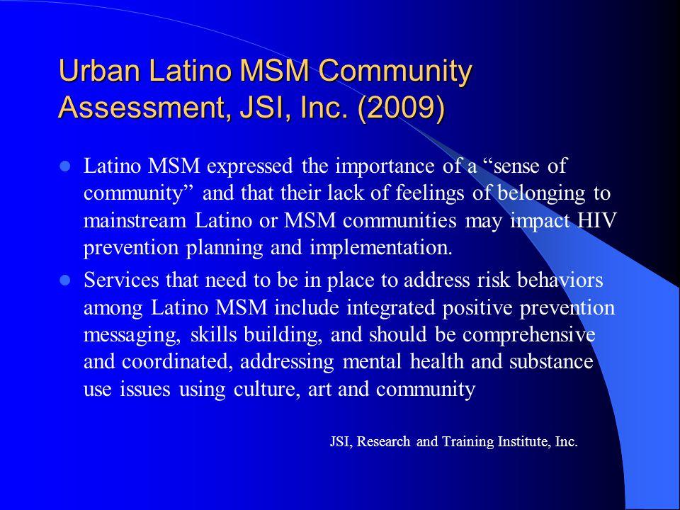 Urban Latino MSM Community Assessment, JSI, Inc.