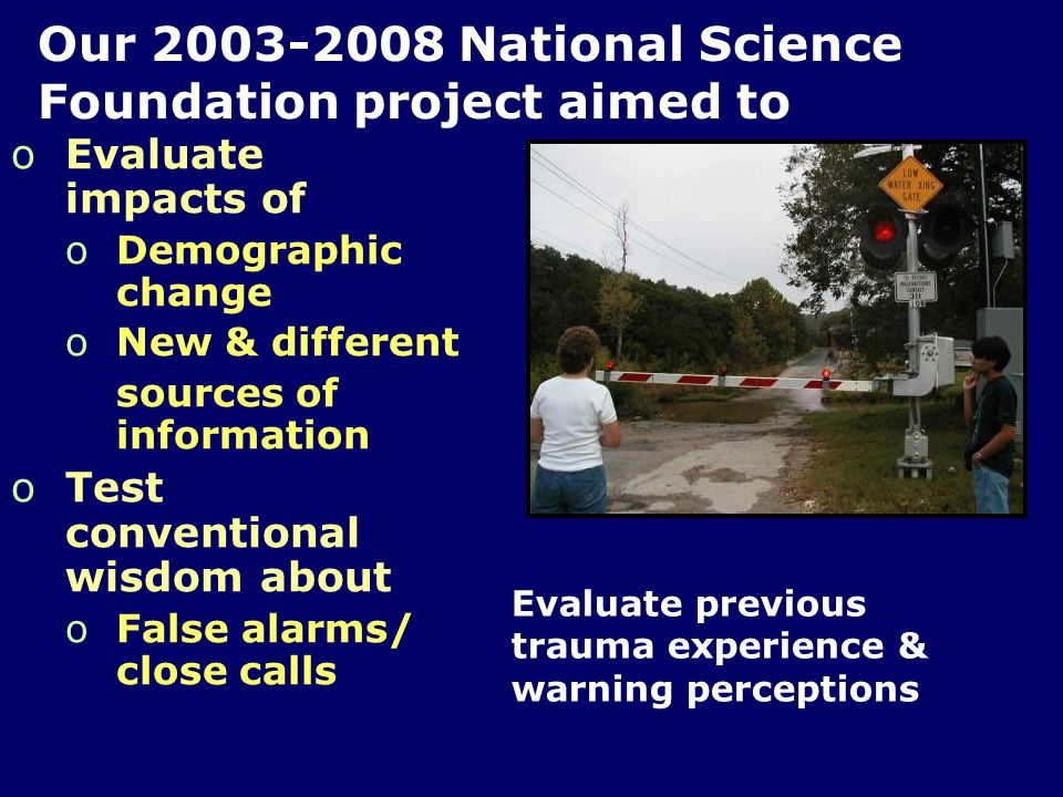 Warning project findings Weather information requirements of each user community are highly specialized The weather research community has not focused on the individual needs of specific user communities Existing social science studies barely scratch the surface – more comprehensive studies must be done to have more confidence in policy change based on findings