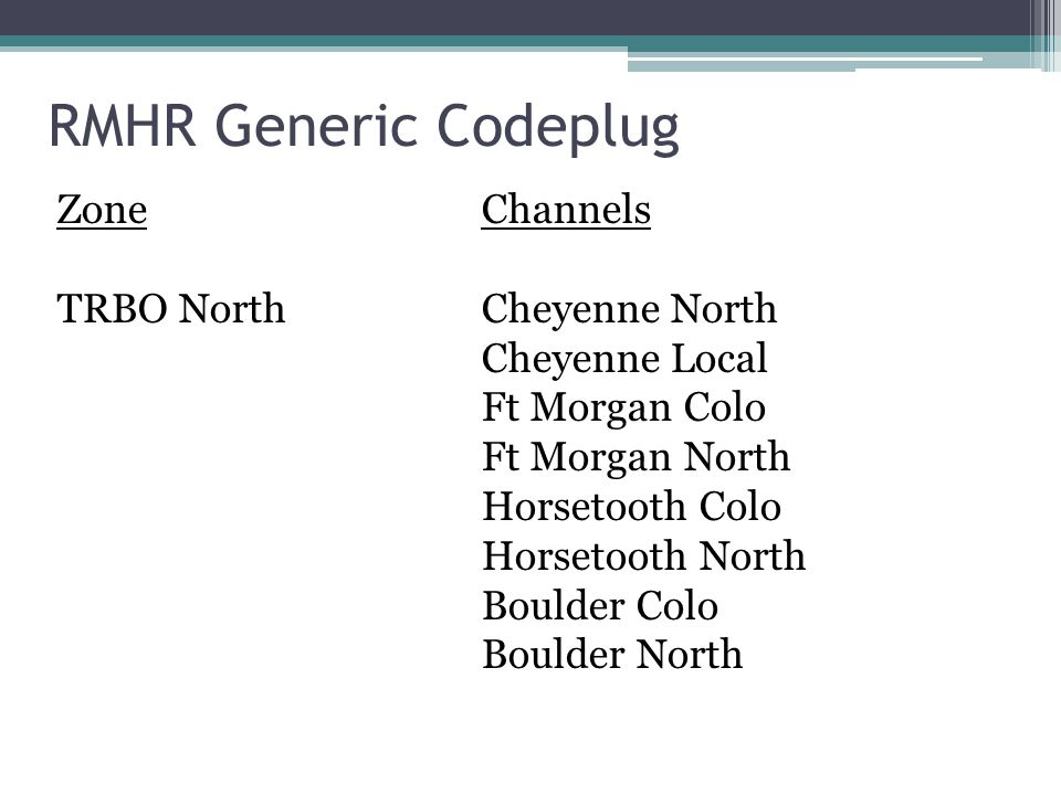 RMHR Generic Codeplug ZoneChannels TRBO NorthCheyenne North Cheyenne Local Ft Morgan Colo Ft Morgan North Horsetooth Colo Horsetooth North Boulder Col