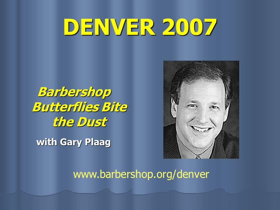DENVER 2007 Singing For Life with Jim DeBusman www.barbershop.org/denver