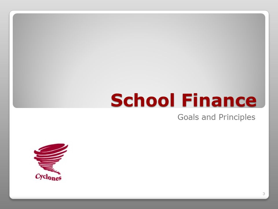 3 School Finance Goals and Principles