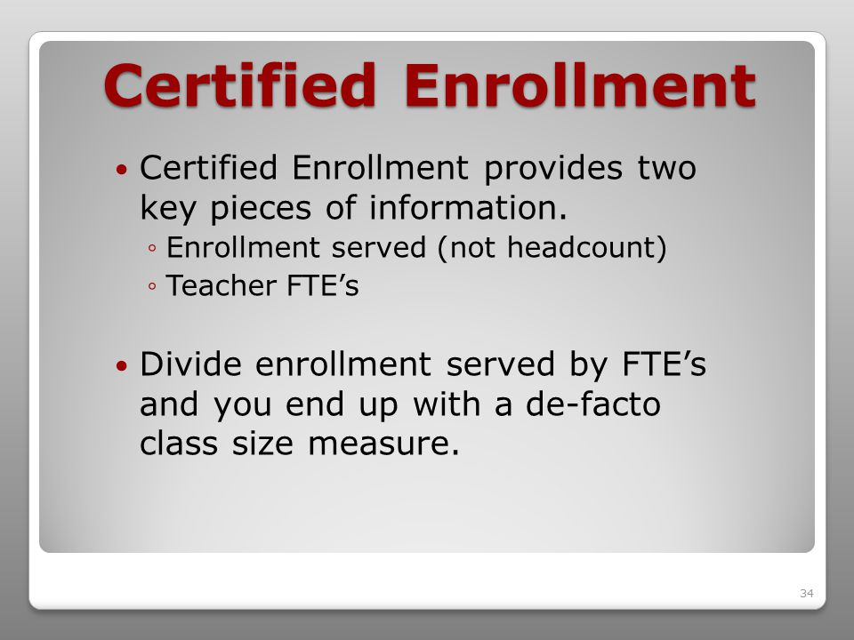34 Certified Enrollment Certified Enrollment provides twokey pieces of information.