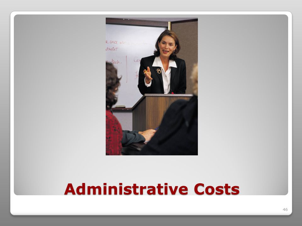 46 Administrative Costs