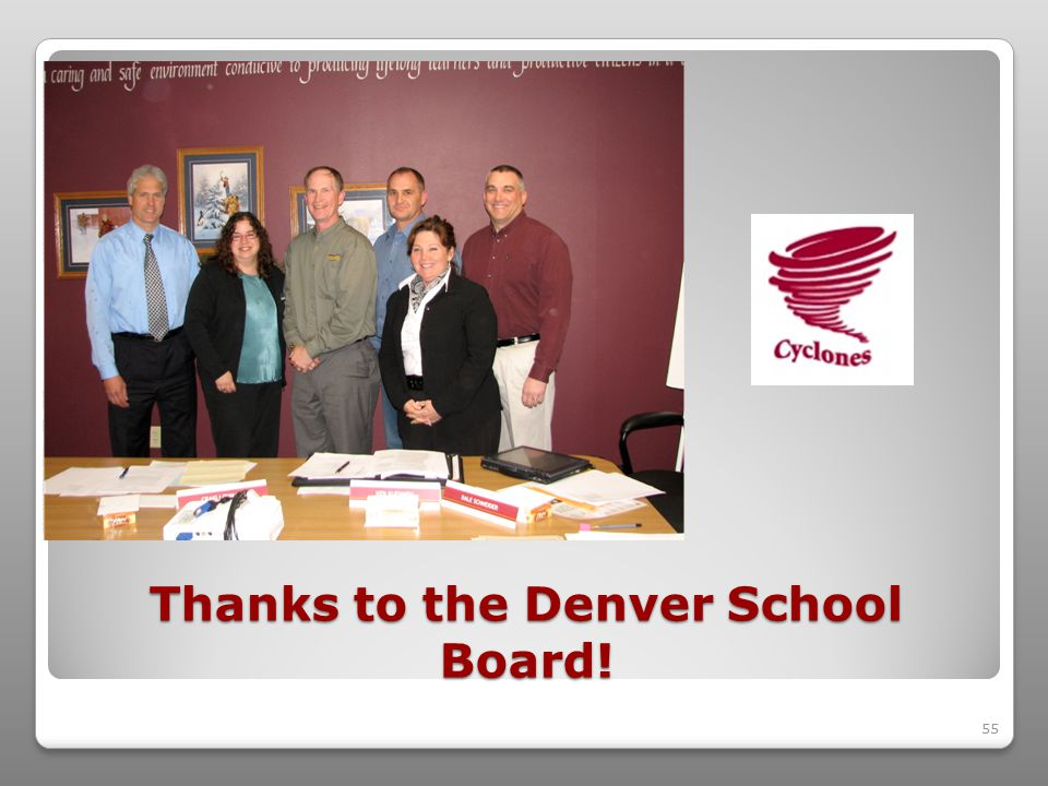 55 Thanks to the Denver School Board!