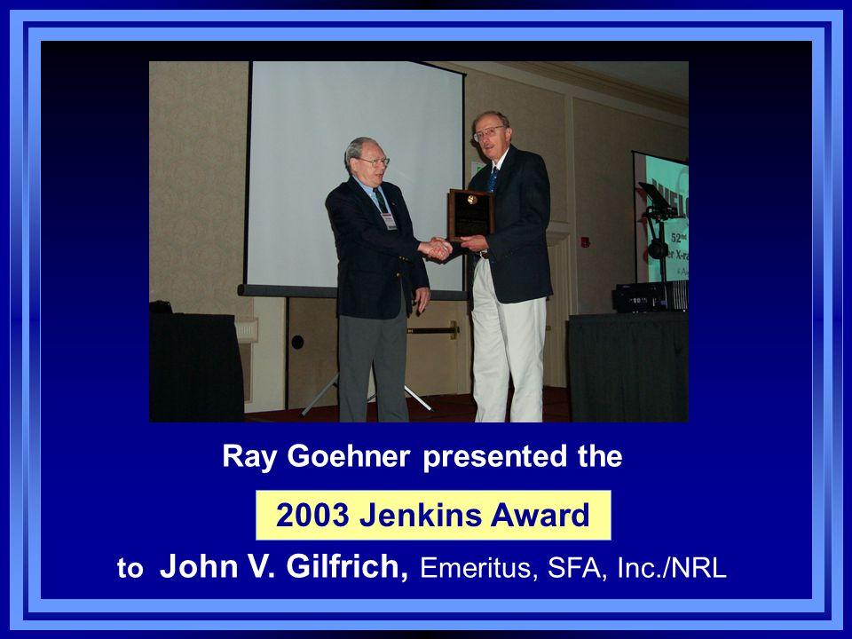 Ray Goehner presented the to John V. Gilfrich, Emeritus, SFA, Inc./NRL 2003 Jenkins Award
