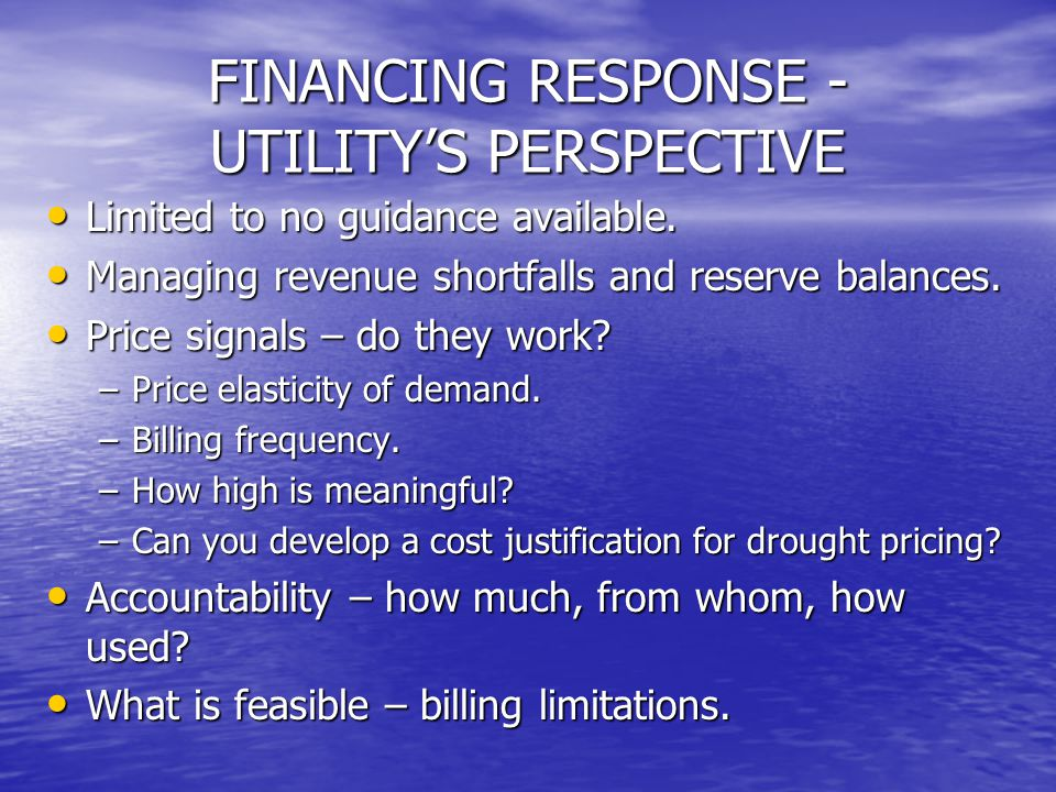 FINANCING RESPONSE - UTILITY'S PERSPECTIVE Limited to no guidance available.