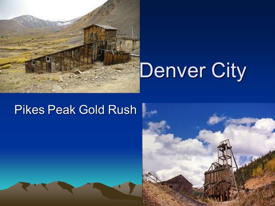 Denver City Pikes Peak Gold Rush