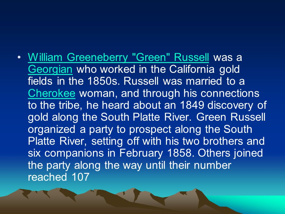 William Greeneberry Green Russell was a Georgian who worked in the California gold fields in the 1850s.