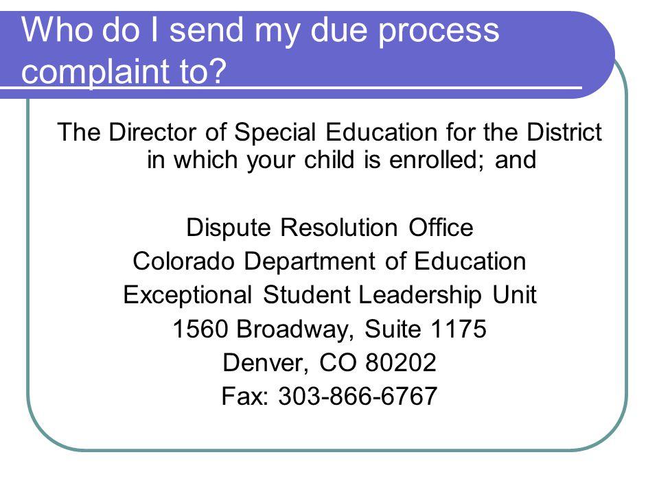 Who do I send my due process complaint to.