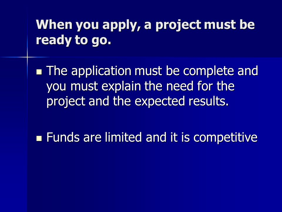 When you apply, a project must be ready to go.